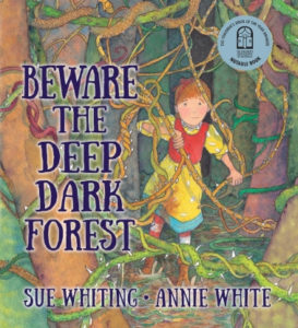 Beware the Deep Dark Forest - a picture book by Sue Whiting